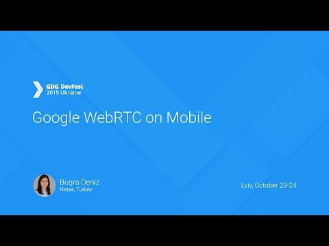google-webrtc-on-mobile---buşra-deniz