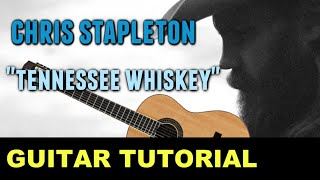 Tennessee Whiskey - Chris Stapleton *GUITAR TUTORIAL*