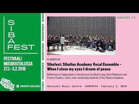 Sibafest: Sibelius Academy Vocal Ensemble – When I close my eyes I dream of peace