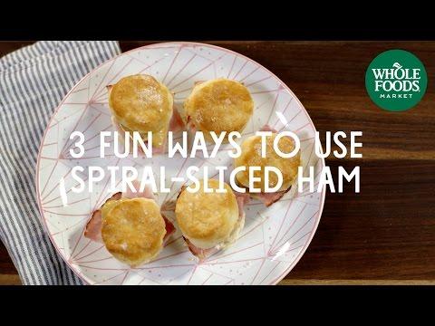 3 Fun Ways To Use Spiral-Sliced Ham l Whole Foods Market