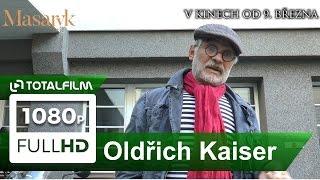 Masaryk (2017) Oldřich Kaiser o filmu - (Český lev za nejl. muž. her. výkon ve vedl. roli)