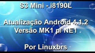 Samsung Galaxy S3 Mini i8190 - Atualização Android 4.1.2 - MK1 para NE1 - PT-BR - Brasil