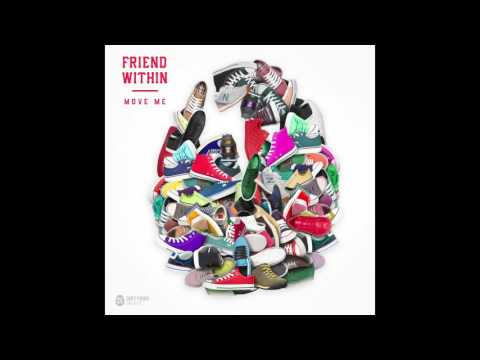 Friend Within - Move Me [Official Audio]
