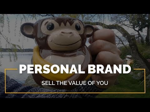 Personal Branding: Sell the Value of YOU