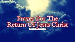 Prayer For The Return Of Jesus Christ