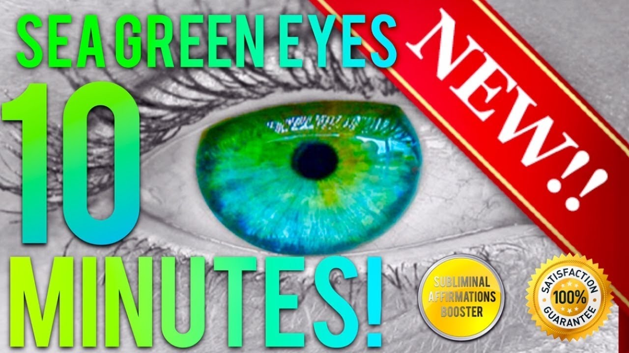 GET SEA GREEN EYES IN 10 MINUTES! SUBLIMINAL AFFIRMATIONS ...