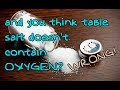 And You Thought Table Salt Doesn't Contain Oxygen? WRONG!