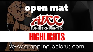 ADCC BELARUS/OPEN MAT/HIGHLIGHTS/BEST SUBMISSIONS