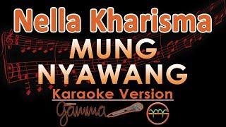 nella kharisma mung nyawang koplo karaoke lirik tanpa vokal