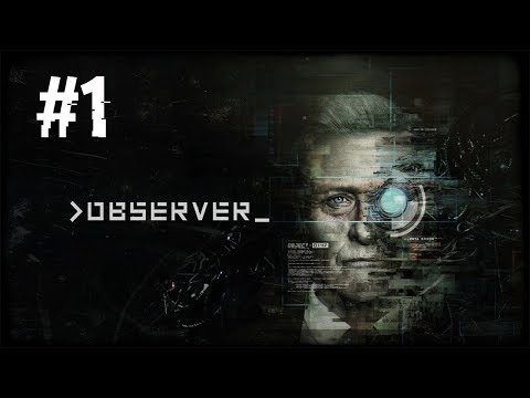 OBSERVER - A CYBERPUNK HORROR GAME - GAMEPLAY ITA #1