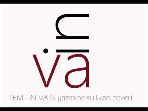 Jazmine Sullivan - In Vain (TEM Cover)