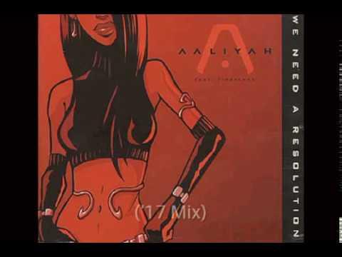 Aaliyah - We Need A Resolution ('17 Mix)