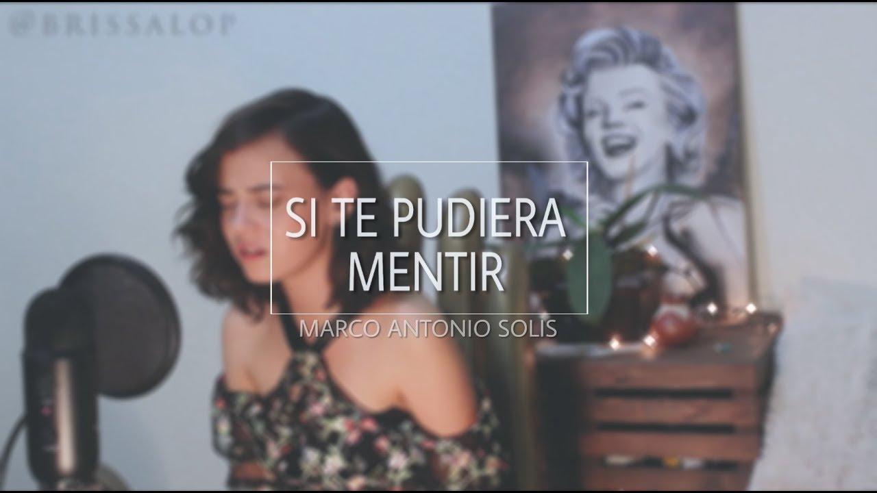 Si te pudiera mentir - Marco Antonio Solís | Cover Brissa López