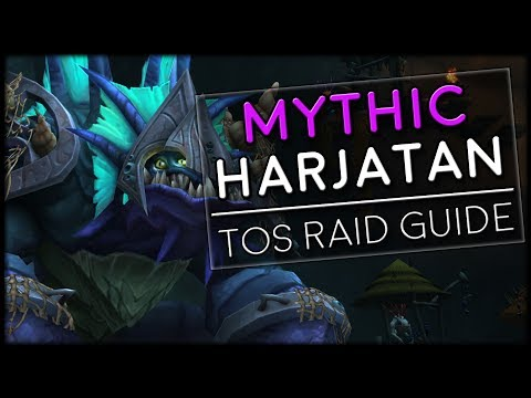 HARJATAN MYTHIC - Tomb of Sargeras Raid Guide | World of Warcraft Legion