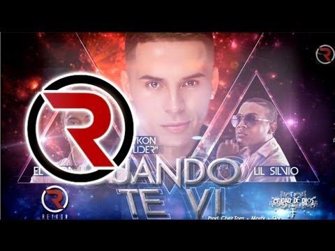 Cuando Te Vi [Cancion Oficial] - Reykon El Líder Feat. Lil Silvio Y El Vega ®