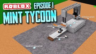 MAKING MY OWN MONEY - Roblox Mint Tycoon #1