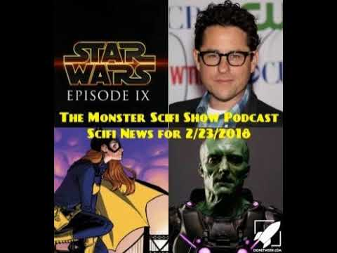 The Monster Scifi Show Podcast - Scifi News for 2/23/2018
