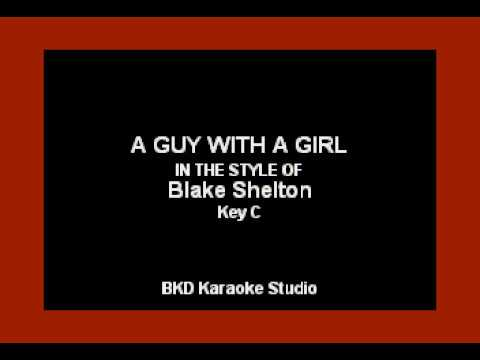 A Guy With A Girl (In the Style of Blake Shelton) (Karaoke with Lyrics)