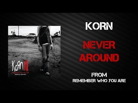 Korn - Never Around [Lyrics Video]