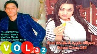 Tural Montin ft Aygun Eliyeva  Sensen Canim