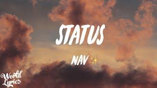 Nav - status (lyrics) ft. lil uzi vert