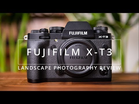Fujifilm X-T3 Hands On Review | Landscape Photography On Location