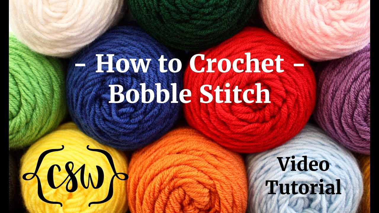 How To Crochet Bobble Stitch Youtube