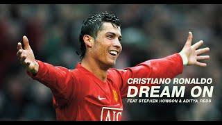 Cristiano Ronaldo - Dream on Feat Stephen Howson & Aditya_Reds