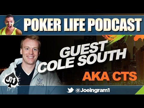 Guest Cole South aka CTS : Poker Life Podcast