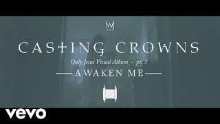Baixar Casting Crowns - Awaken Me, Only Jesus Visual Album: Part 3