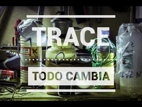 TRACE - TODO CAMBIA |VIDEOCLIP|