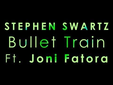 【Lyrics】Bullet Train  Stephen Swartz ft Joni Fatora