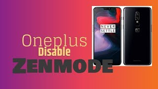 How To Disable Zen Mode Oneplus