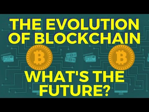 Evolution of Blockchain And Its Future Moving Forward In 2018!