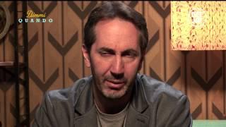 Dimmi Quando - Intervista a Paolo Calabresi, con Diego Passoni