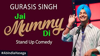 Jai Mummy Di - Punjabi Standup Comedy by Guasis Singh - Ab India Hasega