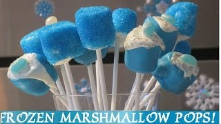 Frozen Marshmallow Pops! Diy - 3 Easy Ways To Make Marshmallow Pops! Inspired By Disney Frozen Movie