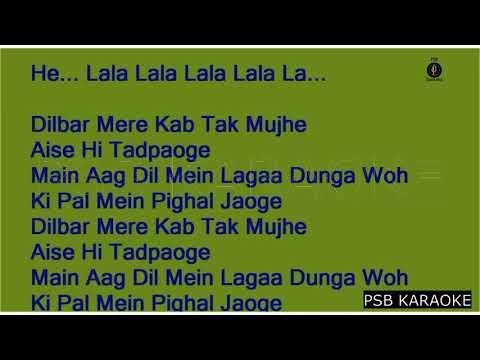 Dilbar mere kab tak mujhe-Kishore Kumar Full Karaoke with Lyrics