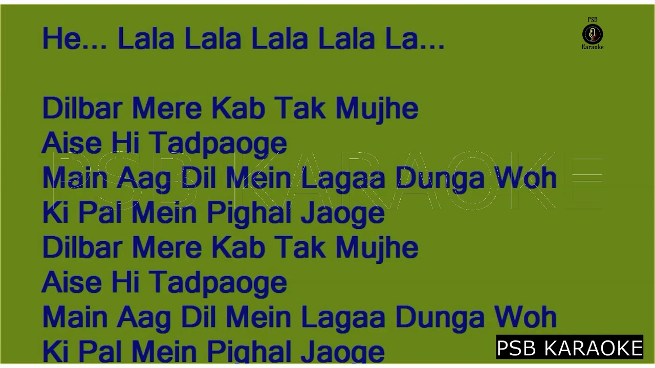 Dilbar mere kab tak mujhe-kishore kumar full karaoke with lyrics.