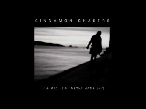 Cinnamon Chasers - The Day That Never Came (Russ Davies Mix)