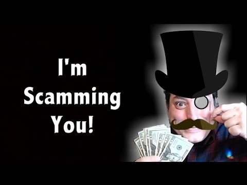 I'm Scamming You