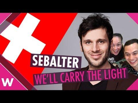 "Sebalter ""We'll Carry The Light"" - Eurovision 2019 Switzerland (REACTION)"