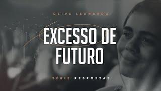 Excesso de futuro | Deive Leonardo