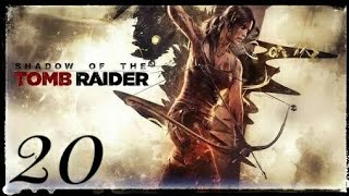 SHADOW OF THE TOMB RAİDER TÜRKÇE - BÖLÜM 20