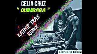 Celia Cruz- quimbara ( Katnip Trax remix )