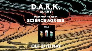 D.A.R.K. – Curvy