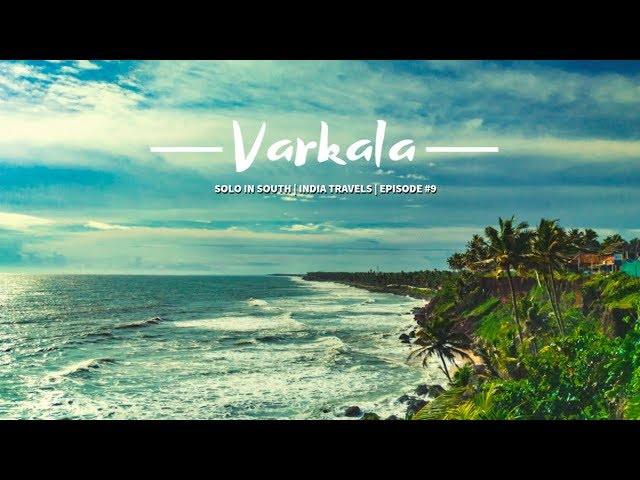 Varkala - The Cliff Beach of India   Solo In South Episode #9   India Travels