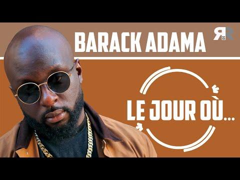 Youtube: BARACK ADAMA – Le jour où… Sexion d'Assaut, Tayc, Wati B, Gims, les échecs, le chant…