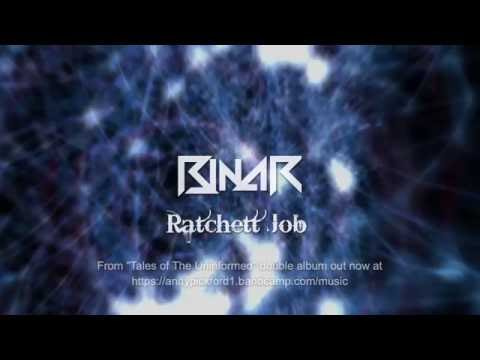 Ratchett Job - Binar (Andy Pickford & Paul Nagle)