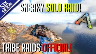 SNEAKY SOLO RAID! | Tribe Raids Official PvP - Ark: Survival Evolved